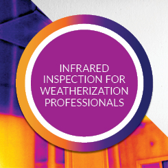 Infrared Inspection for Weatherization Professionals Online Course